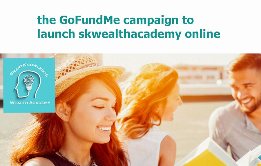 help launch skwealthacademy gofundme campaign