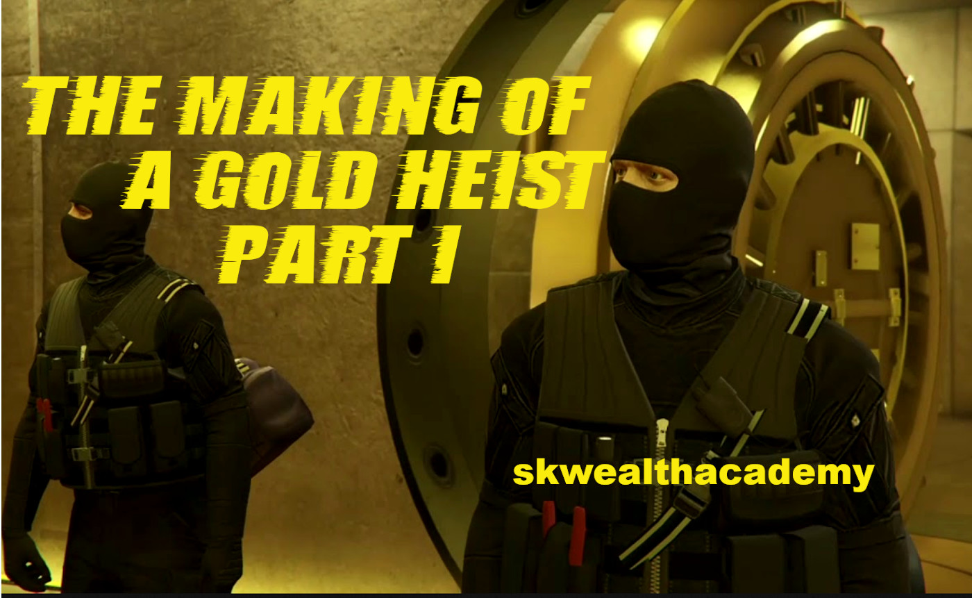 how to pull off a gold heist in the global gold derivative markets