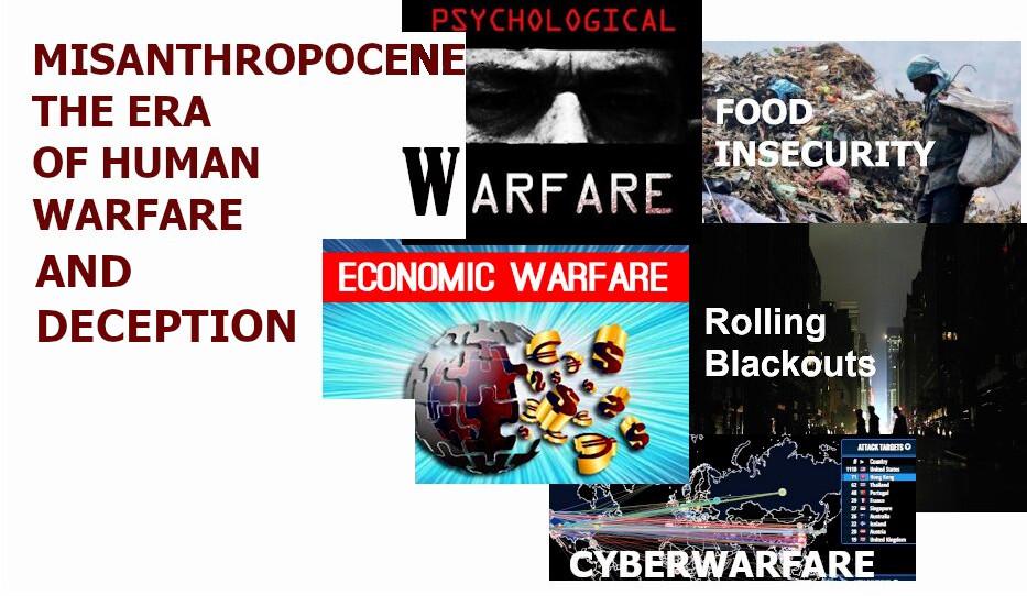 misanthropocene, the era of perpetual warfare and deception