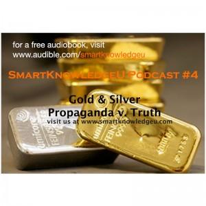 gold & silver propaganda versus the truth