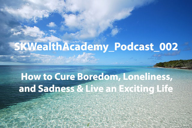 cure boredom, loneliness and sadness
