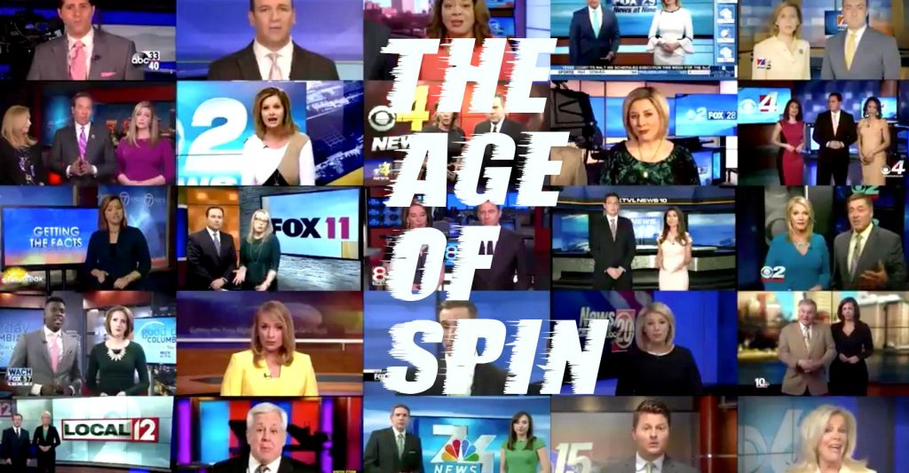 the age of spin and media failure to report truth